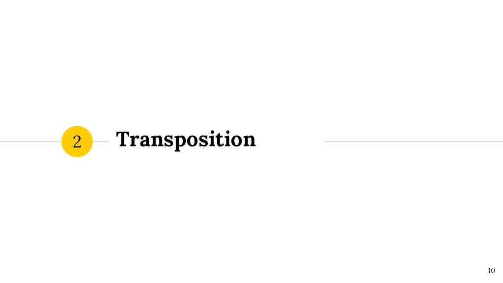 Transposition 2 ! 10