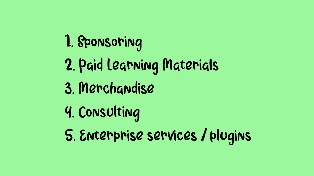 •1. Sponsoring •2. Paid Learning Materials •3. ...