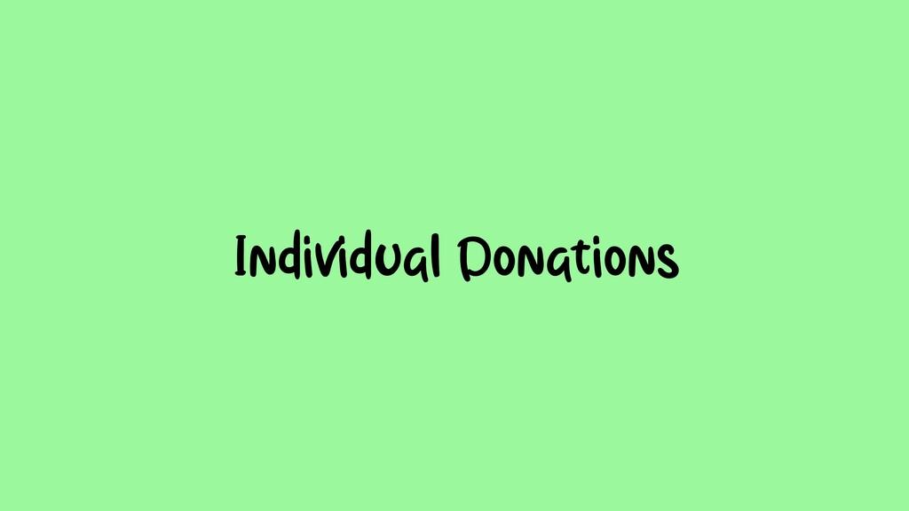 •Individual Donations