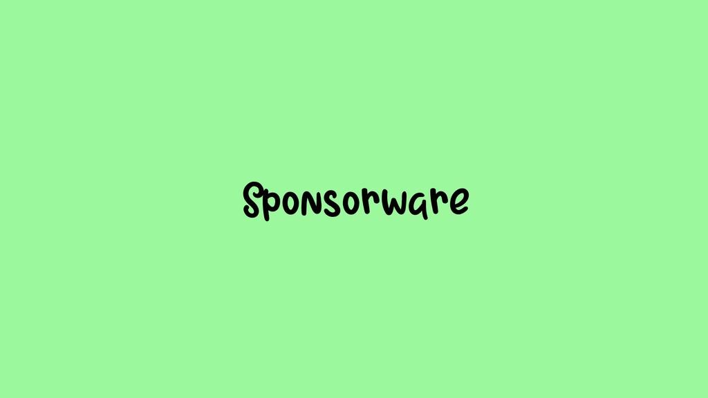 •Sponsorware