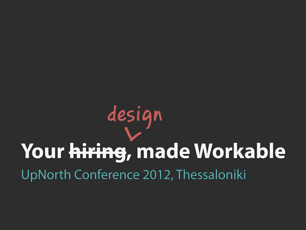 Your hiring, made Workable design ^ UpNorth Con...