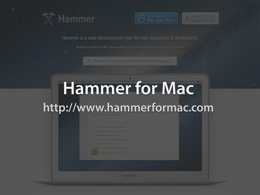 Hammer for Mac http://www.hammerformac.com