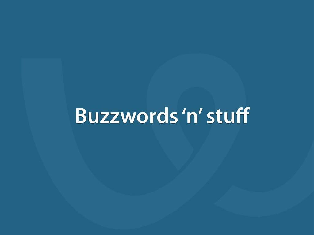 Buzzwords 'n' stuff