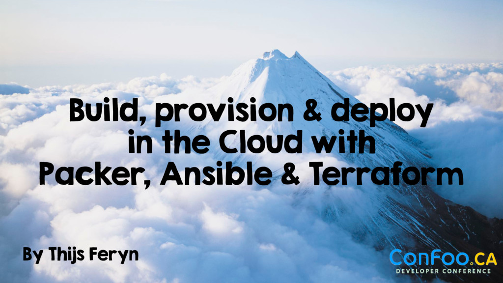 By Thijs Feryn Build, provision & deploy in the...