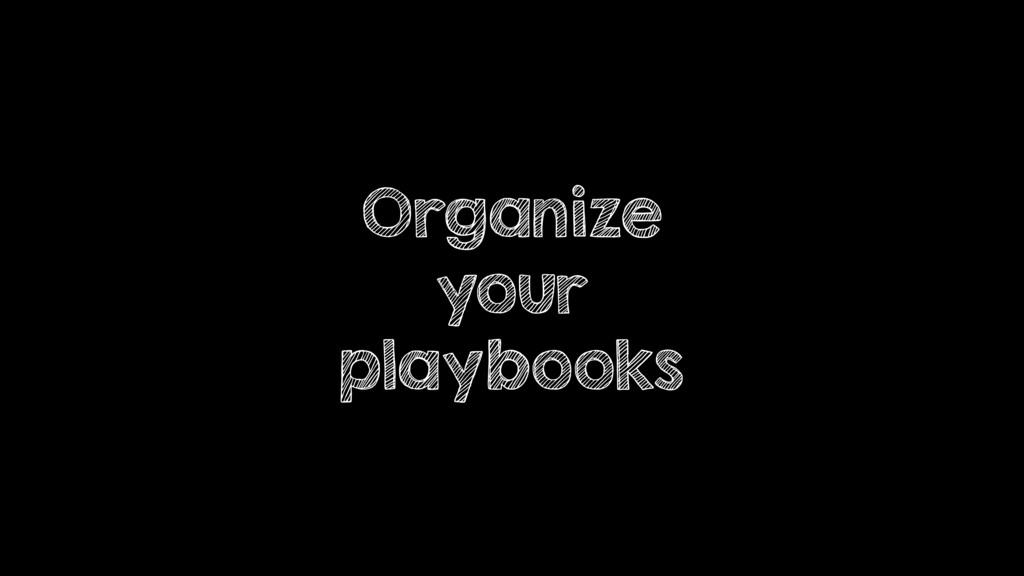 Organize your playbooks