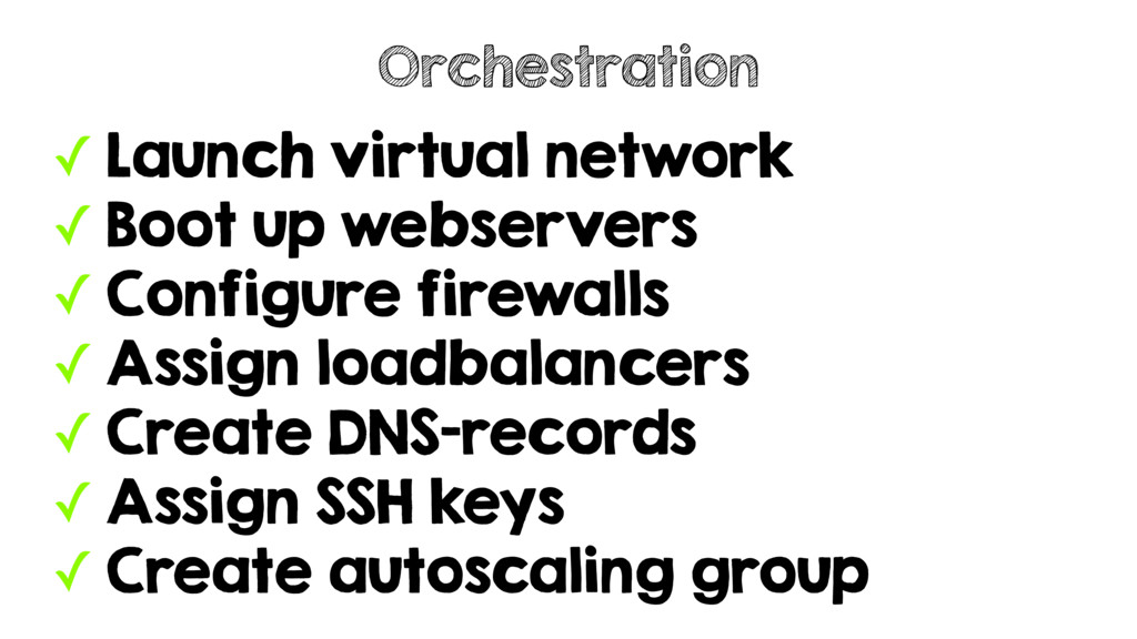 ✓ Launch virtual network ✓ Boot up webservers ✓...