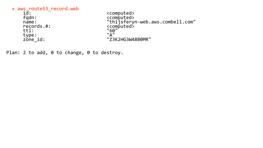 + aws_route53_record.web id: <computed> fqdn: <...