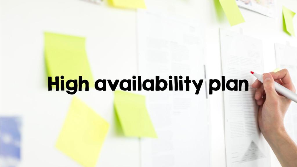 High availability plan