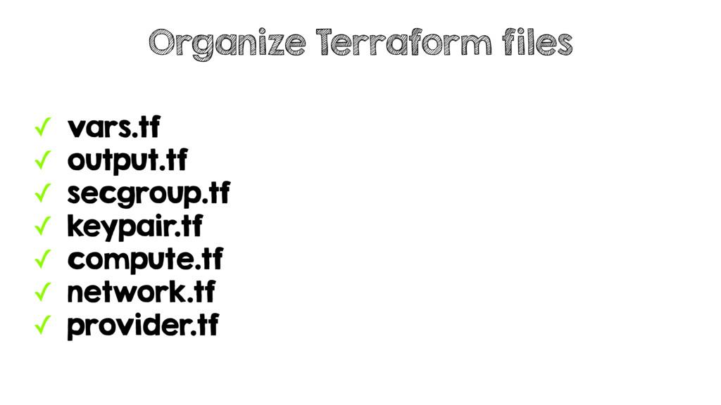 ✓ vars.tf ✓ output.tf ✓ secgroup.tf ✓ keypair.t...