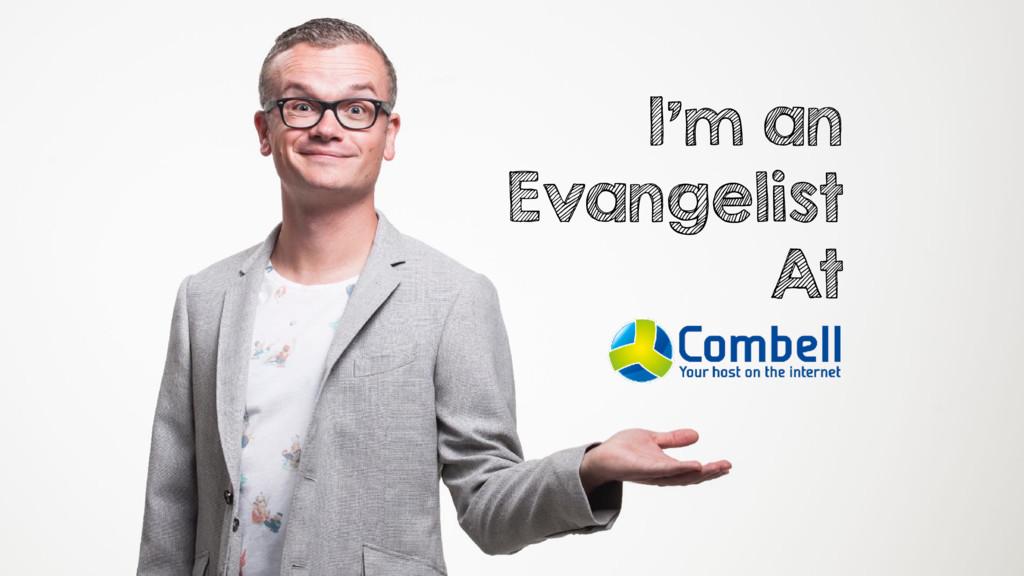 I'm an Evangelist At
