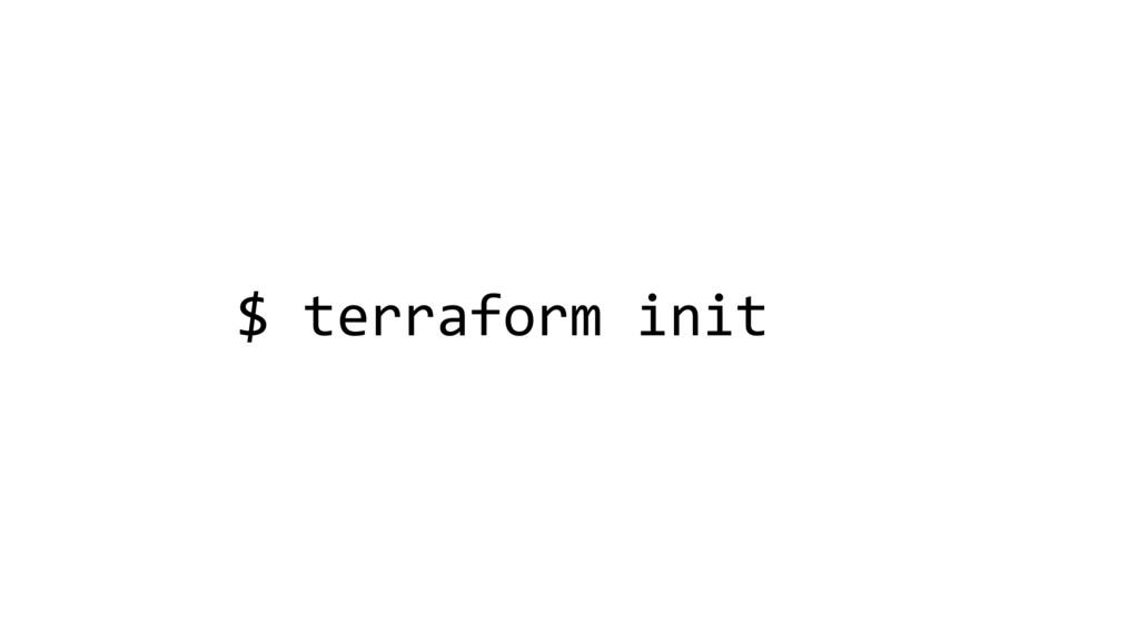 $ terraform init
