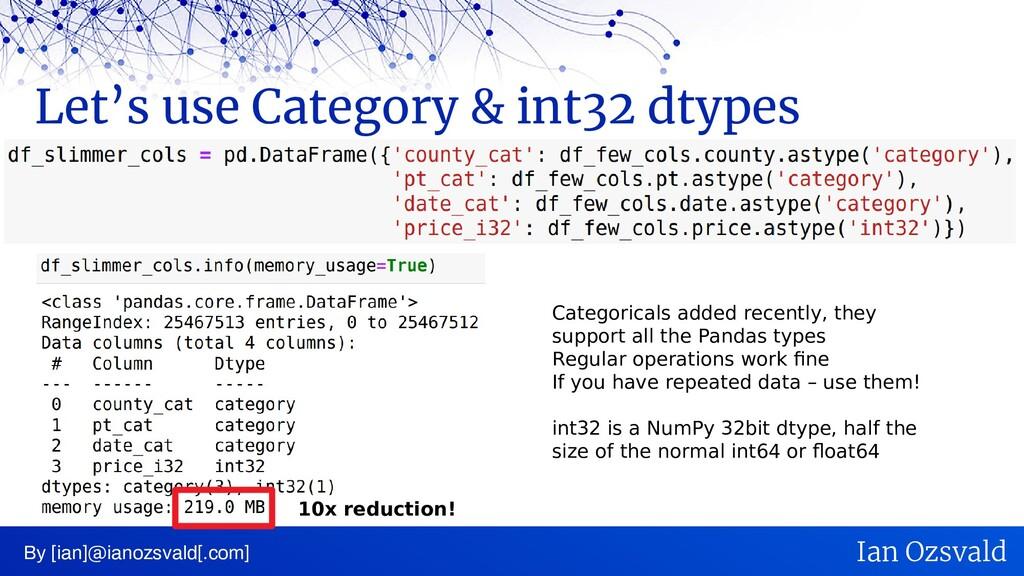 Let's use Category & int32 dtypes By [ian]@iano...