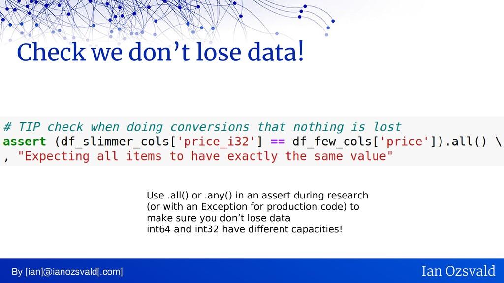 Check we don't lose data! By [ian]@ianozsvald[....