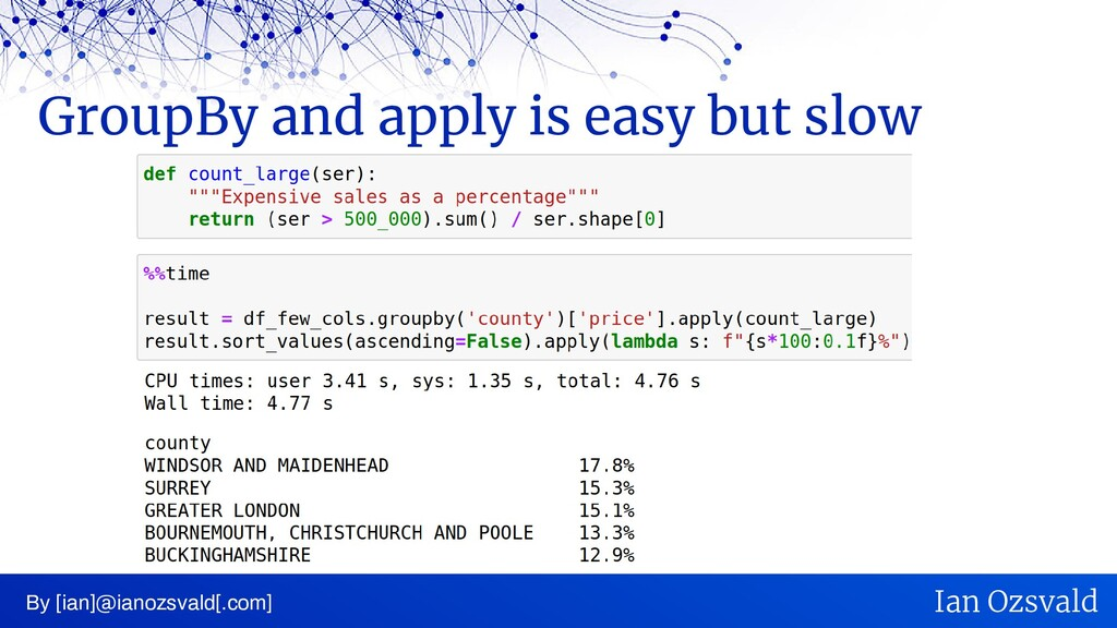 GroupBy and apply is easy but slow By [ian]@ian...