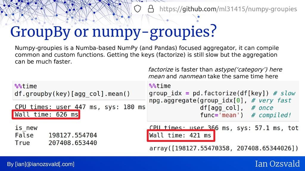 GroupBy or numpy-groupies? By [ian]@ianozsvald[...