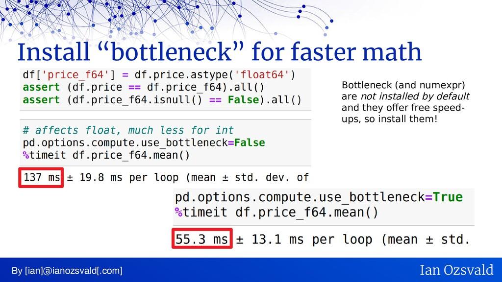 "Install ""bottleneck"" for faster math By [ian]@i..."