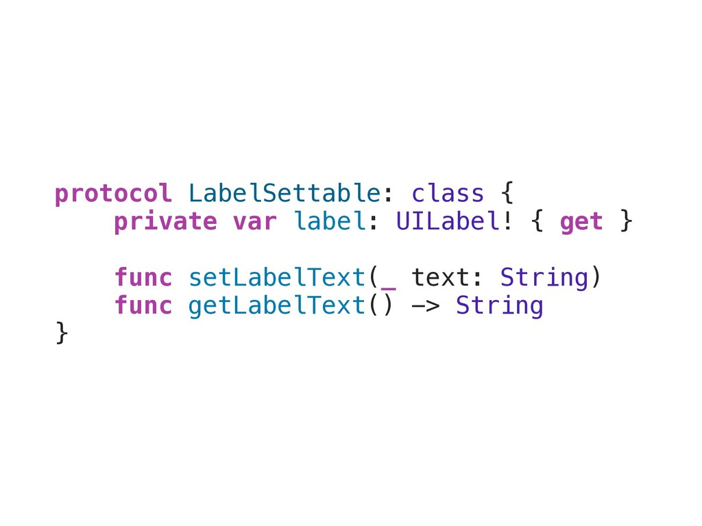 protocol LabelSettable: class { private var lab...