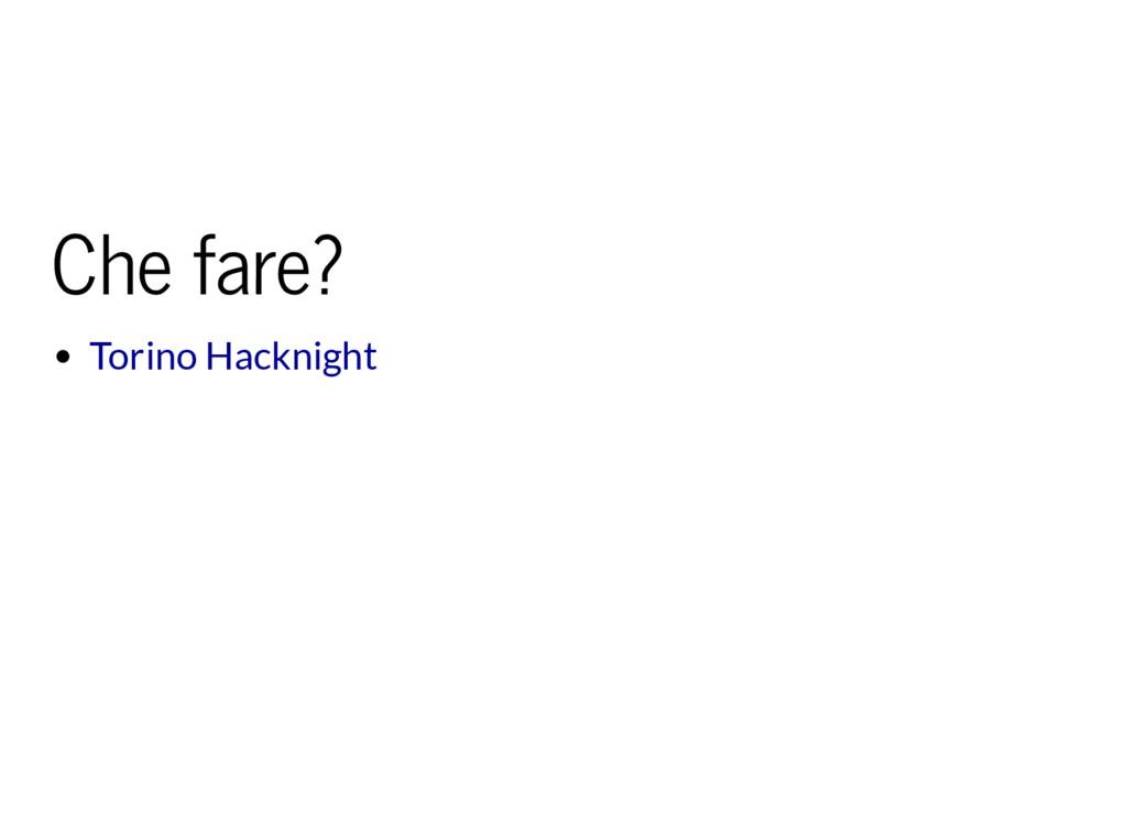 Che fare? Torino Hacknight