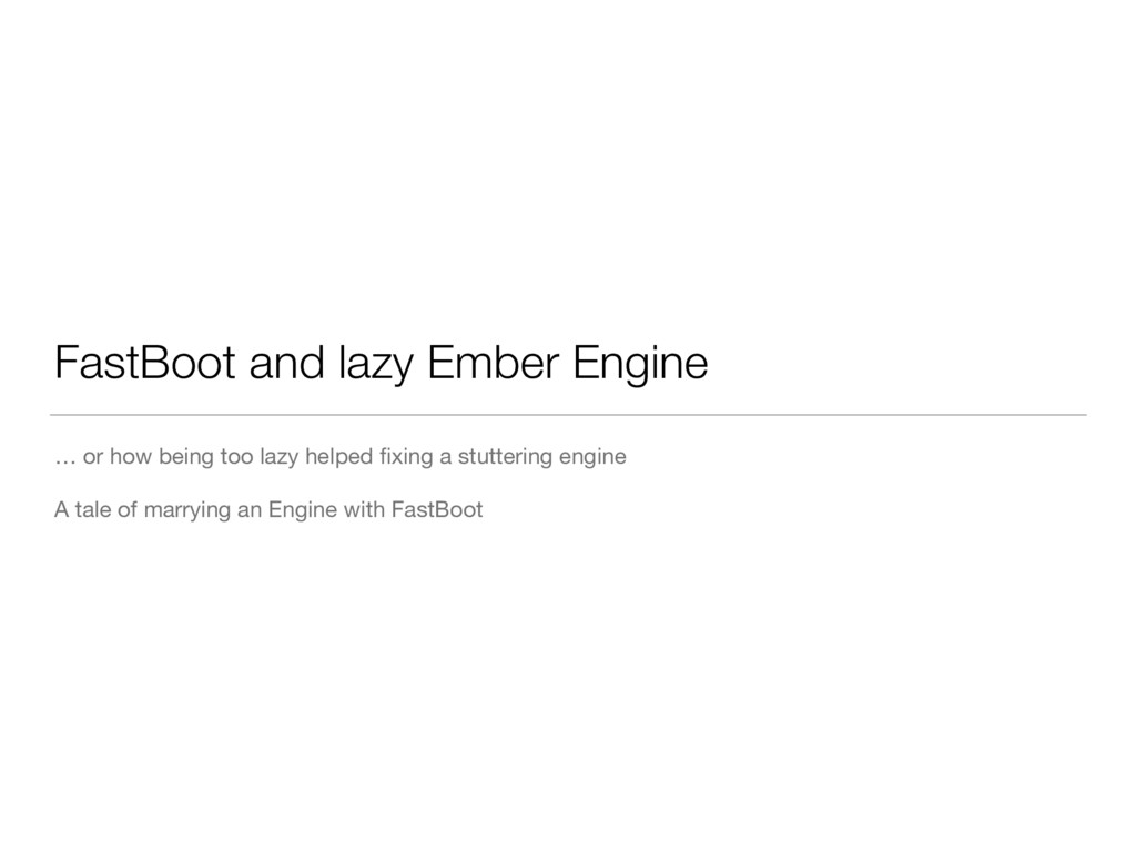 FastBoot and lazy Ember Engine … or how being t...