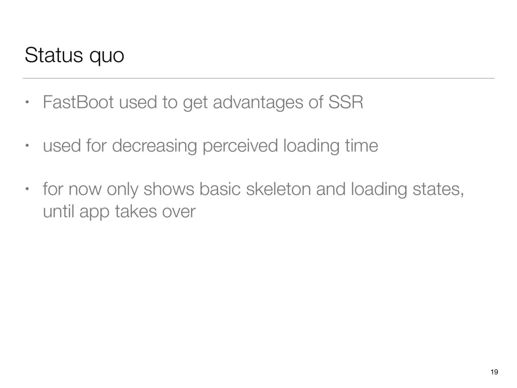 Status quo • FastBoot used to get advantages of...