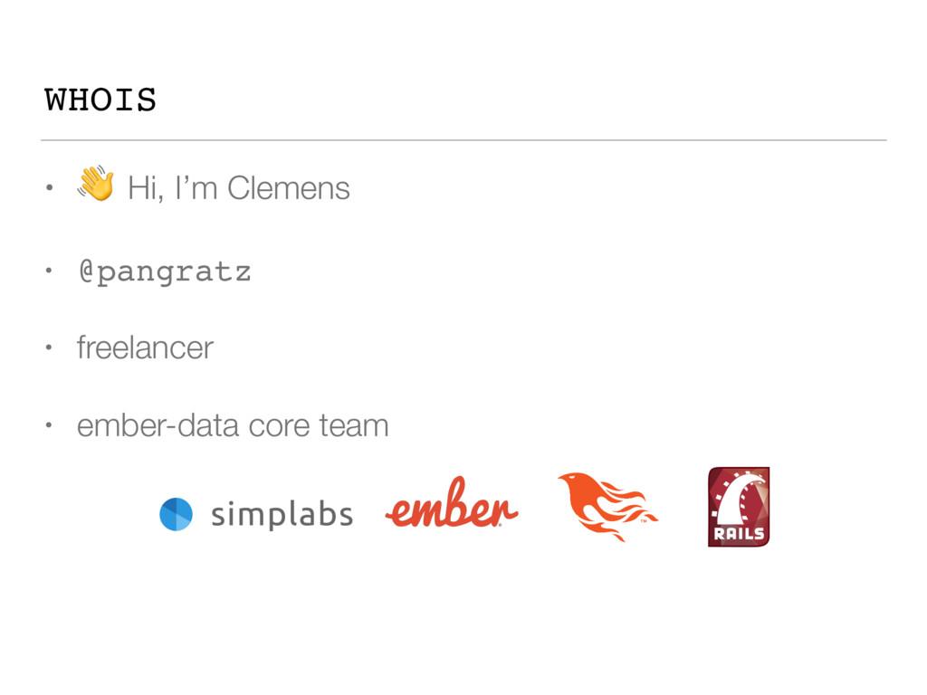 WHOIS •  Hi, I'm Clemens • @pangratz • freelanc...