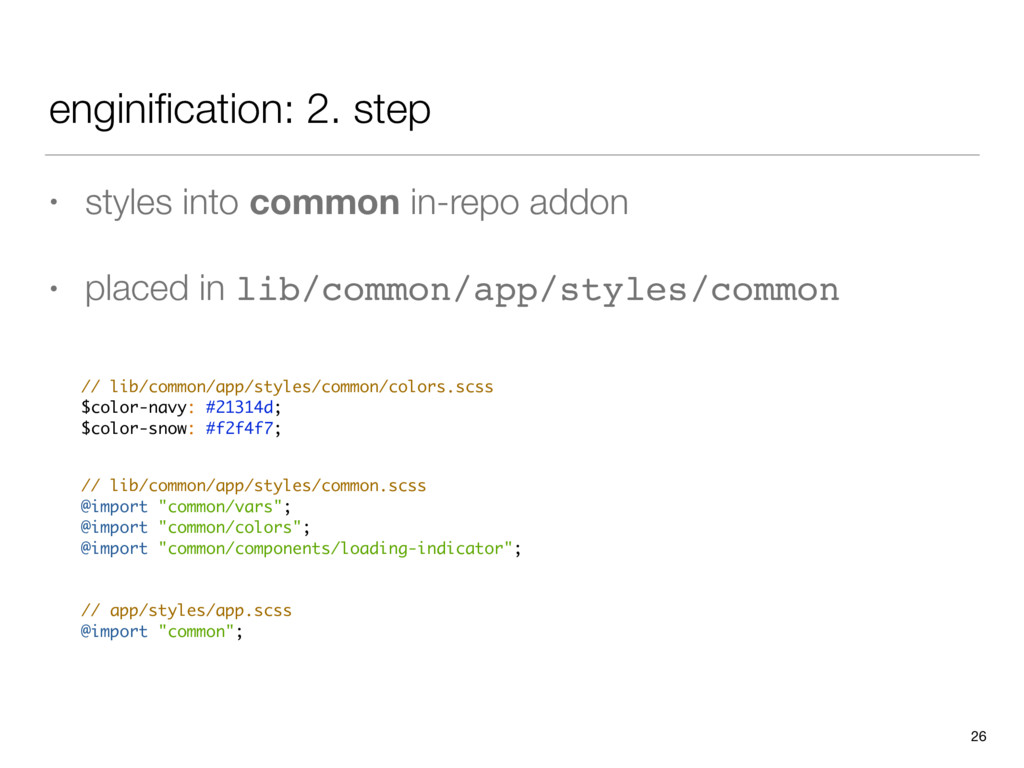 enginification: 2. step • styles into common in-...