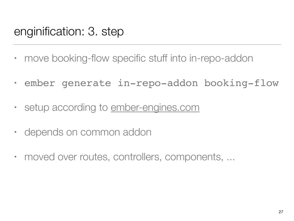 enginification: 3. step • move booking-flow speci...