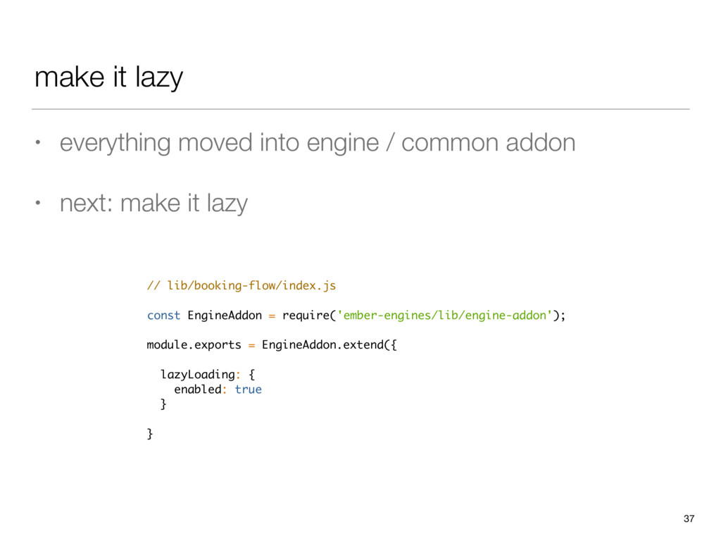 make it lazy • everything moved into engine / c...