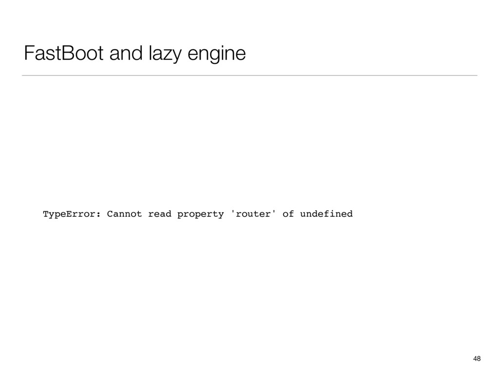 FastBoot and lazy engine 48 TypeError: Cannot r...