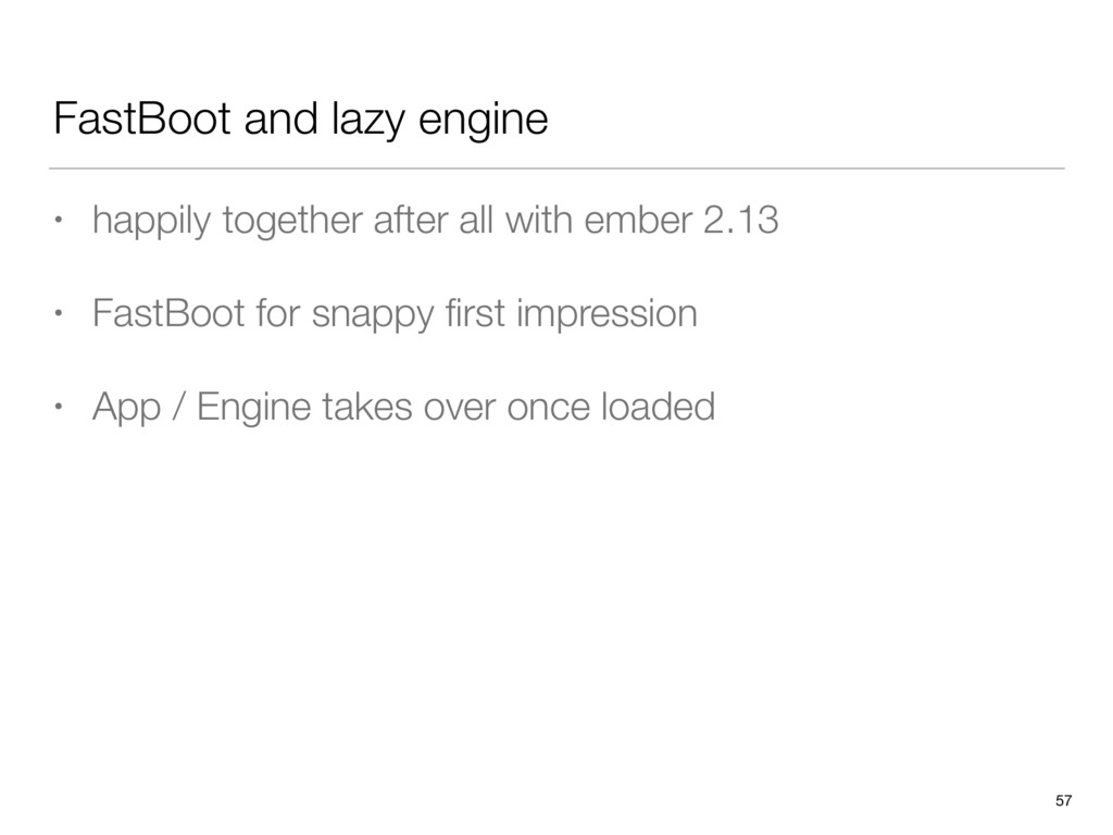 FastBoot and lazy engine • happily together aft...