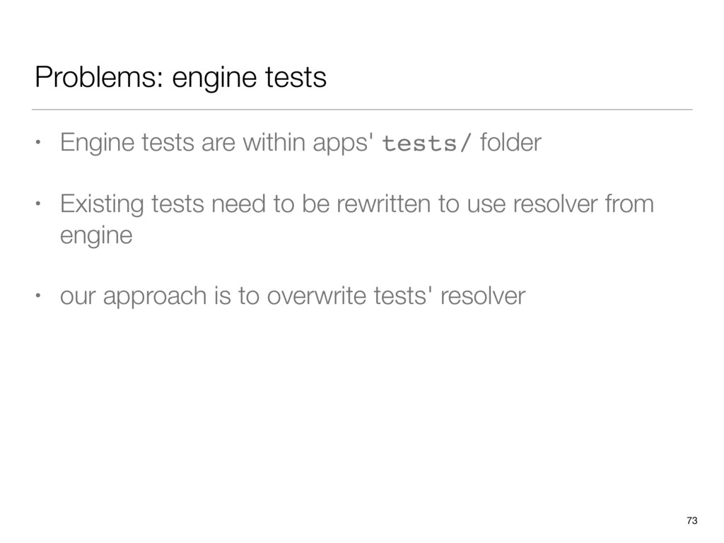 Problems: engine tests • Engine tests are withi...