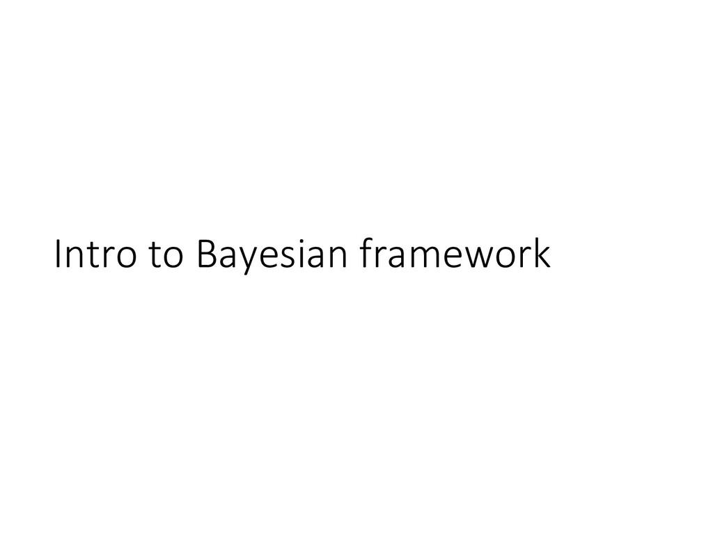 Intro to Bayesian framework