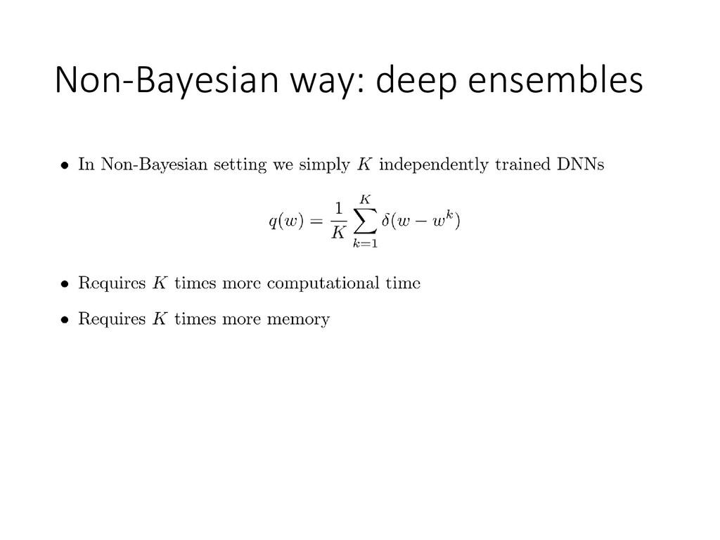 Non-Bayesian way: deep ensembles