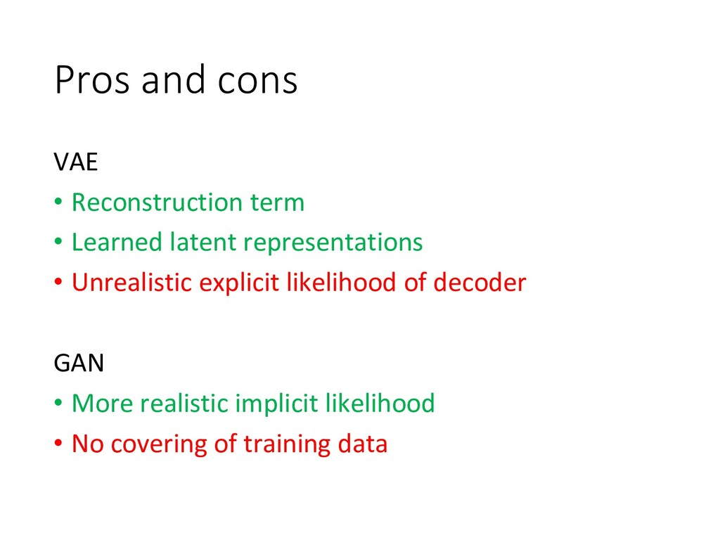 Pros and cons VAE • Reconstruction term • Learn...