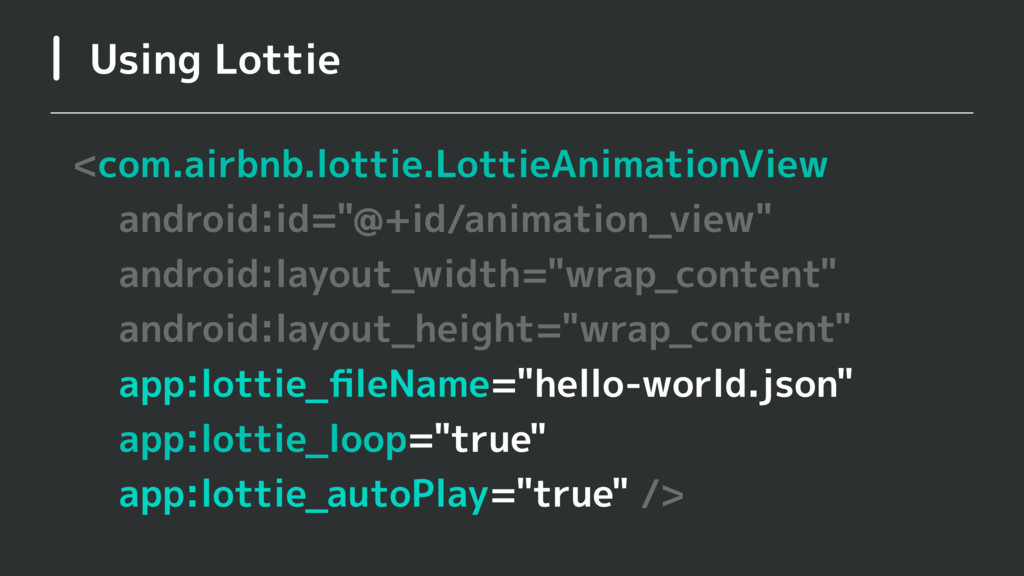 Using Lottie <com.airbnb.lottie.LottieAnimation...
