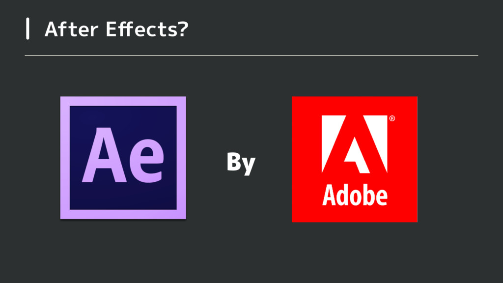 After Effects? By