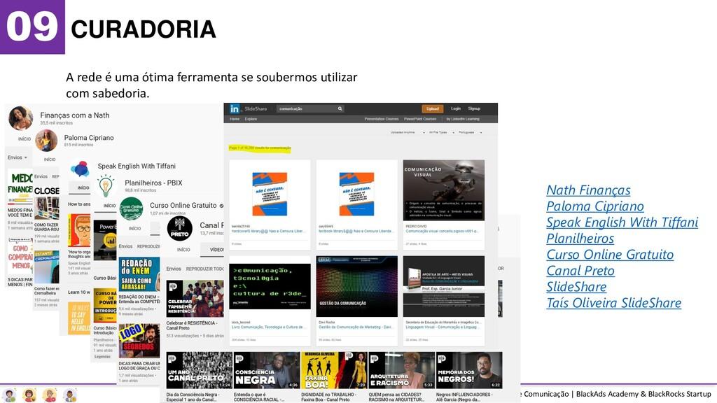 09 CURADORIA A rede é uma ótima ferramenta se s...