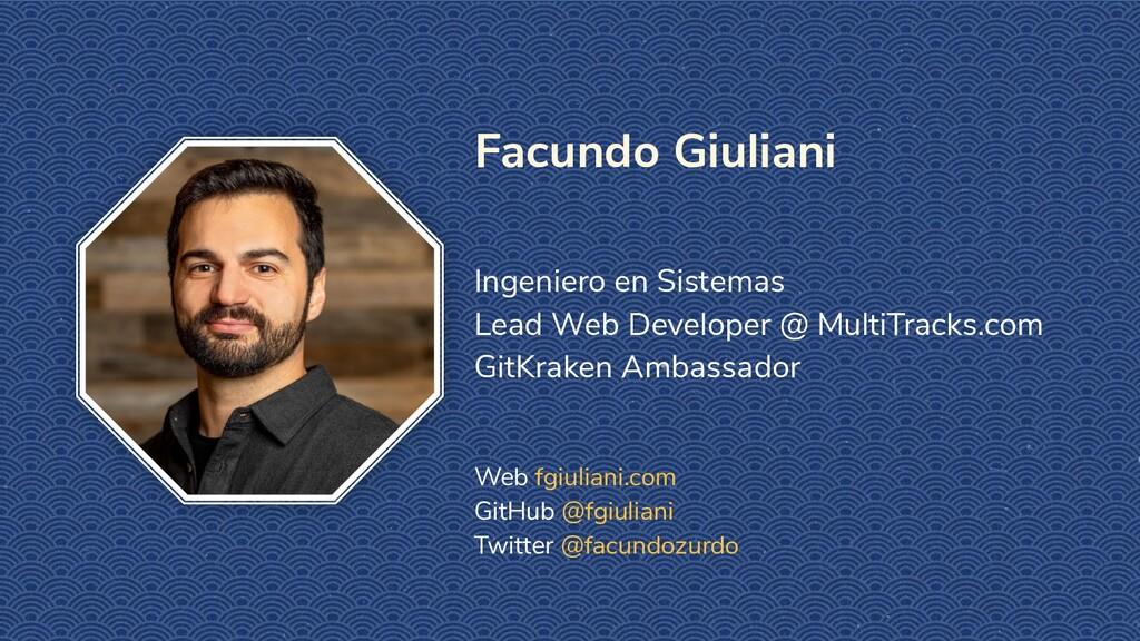 Facundo Giuliani Ingeniero en Sistemas Lead Web...
