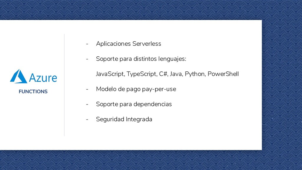 FUNCTIONS - Aplicaciones Serverless - Soporte p...
