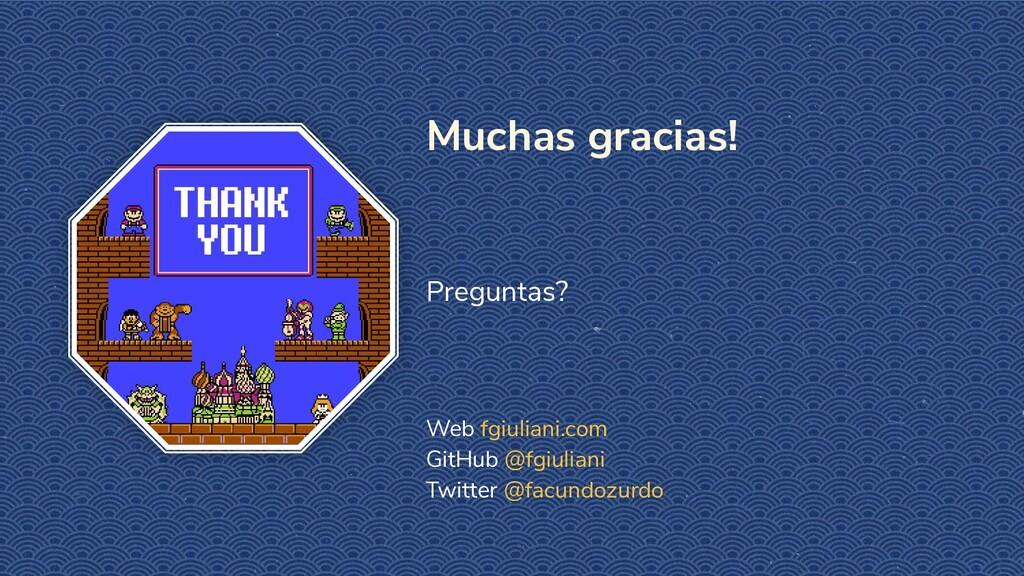 Muchas gracias! Preguntas? Web fgiuliani.com Gi...