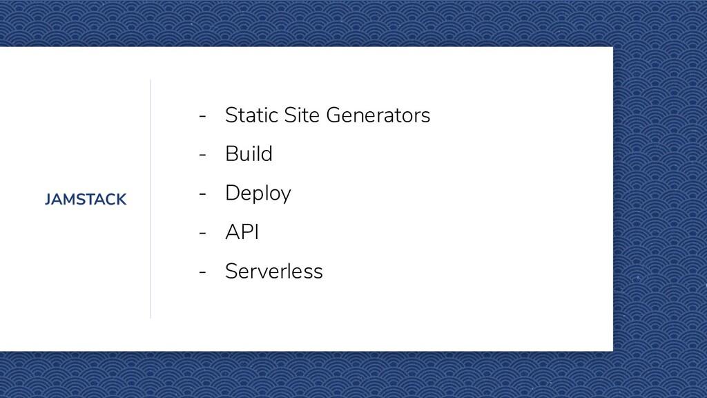 JAMSTACK - Static Site Generators - Build - Dep...