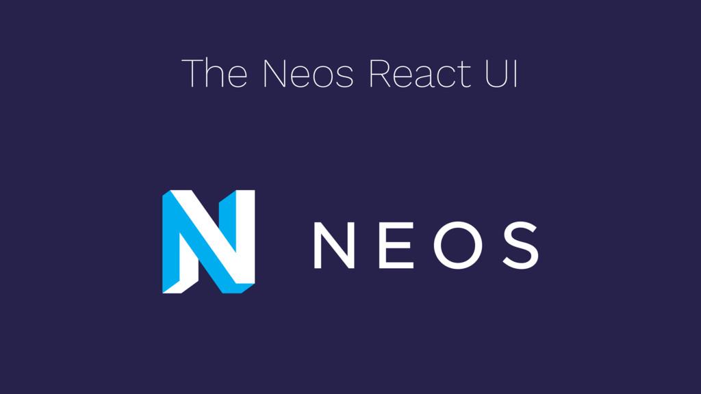 The Neos React UI
