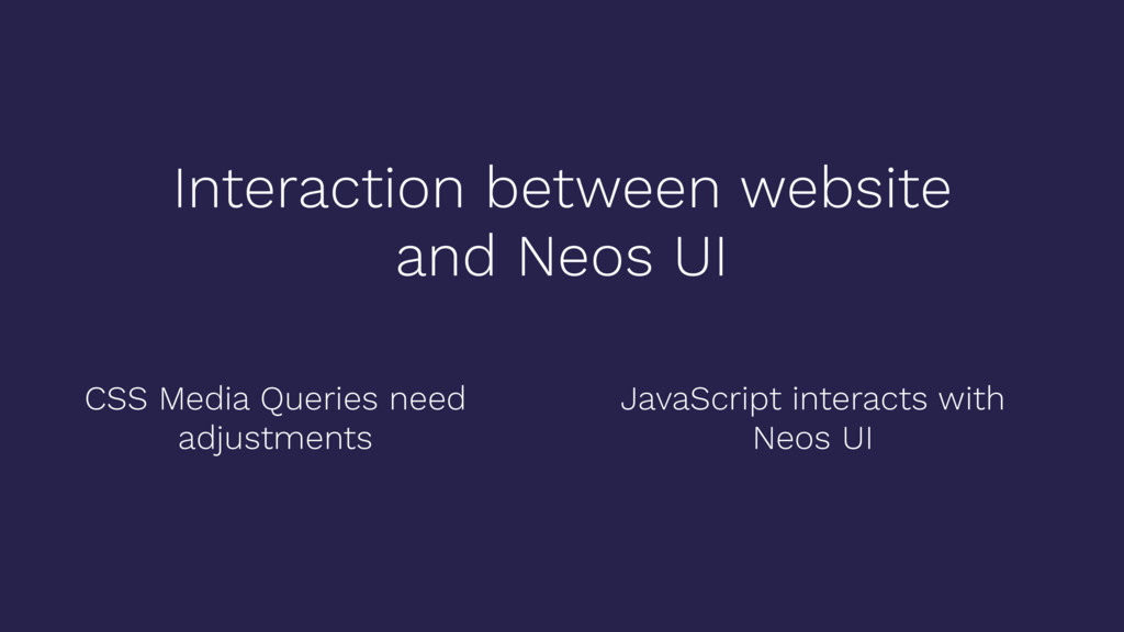 Interaction between website and Neos UI CSS Med...