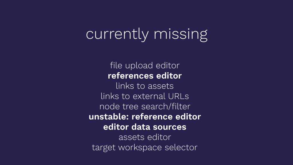 currently missing file upload editor references ...