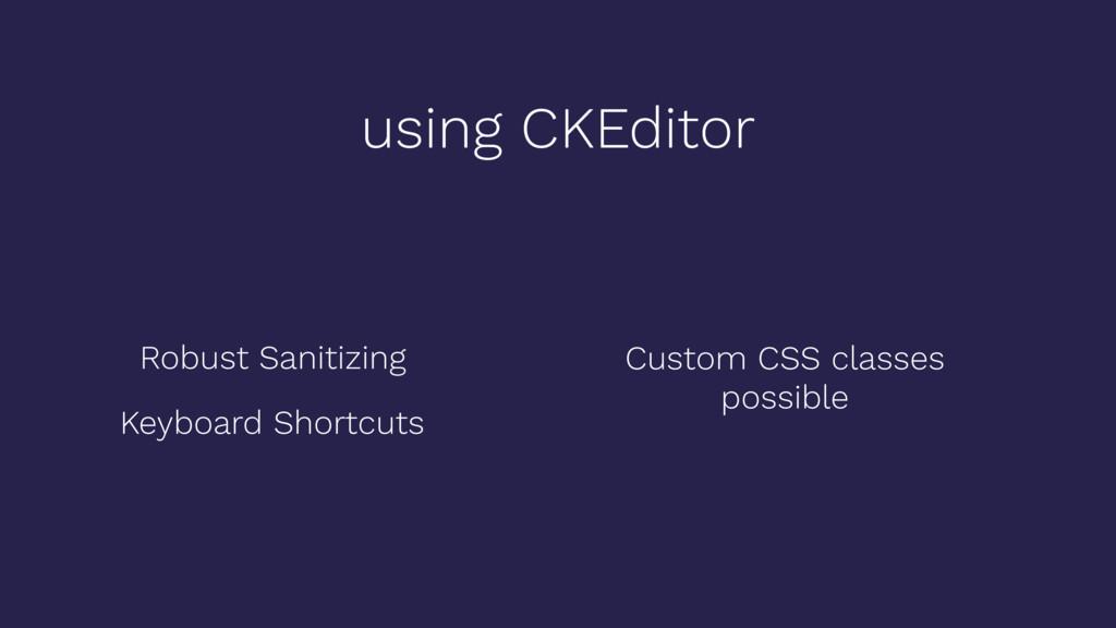 using CKEditor Robust Sanitizing Custom CSS cla...