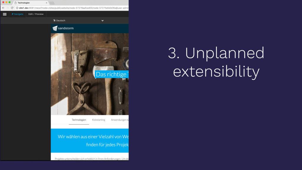 3. Unplanned extensibility