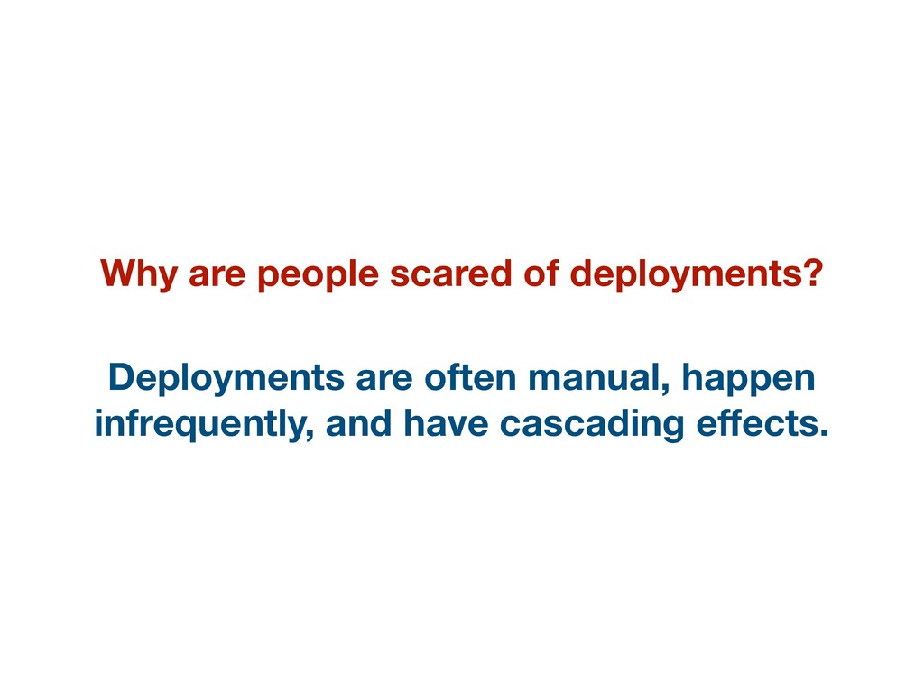 Why are people scared of deployments? Deploymen...