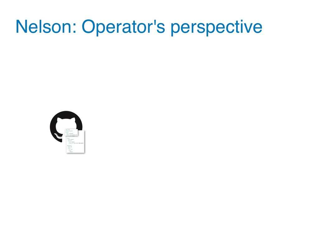Nelson: Operator's perspective