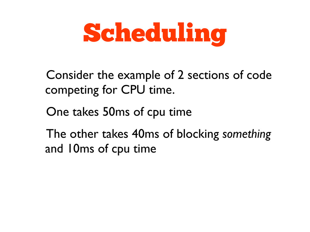 Scheduling Consider the example of 2 sections o...