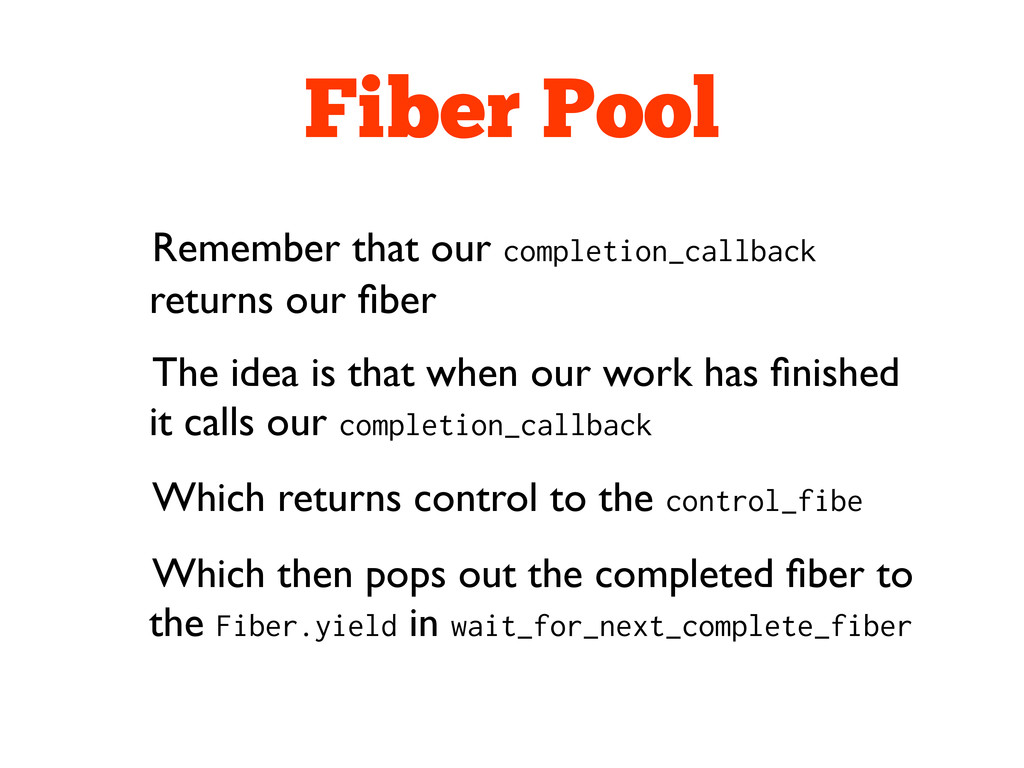 Fiber Pool Remember that our completion_callbac...